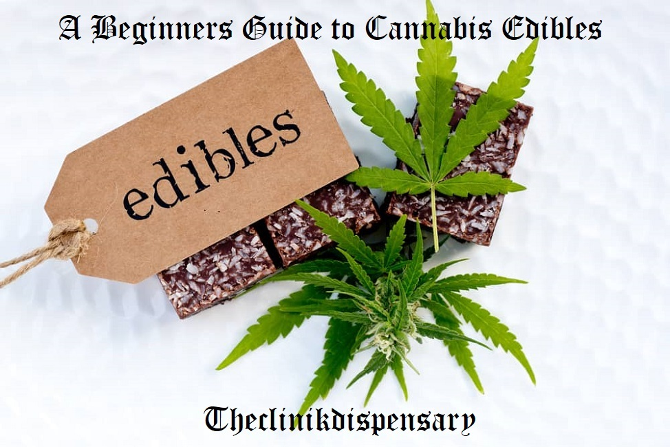 A BEGINNERS GUIDE TO CANNABIS EDIBLES