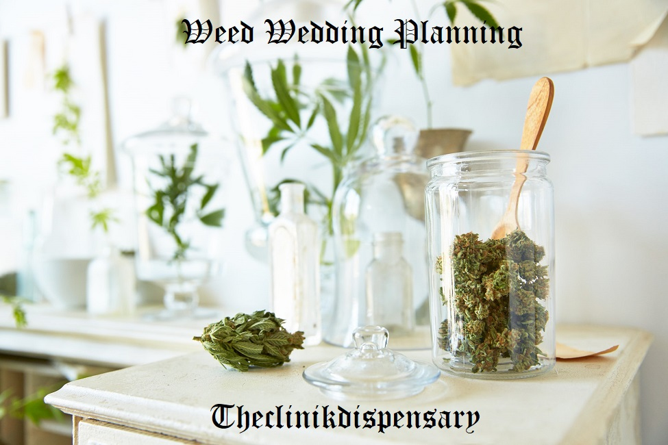 Weed Wedding Planning